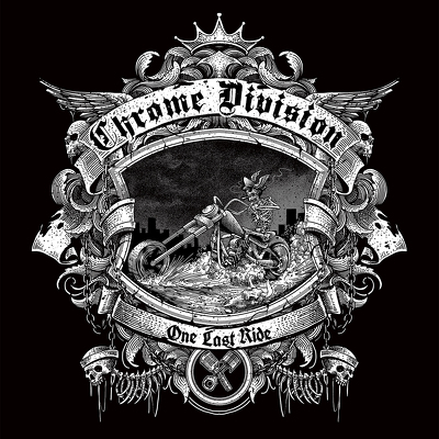 CHROME DIVISION- One last ride