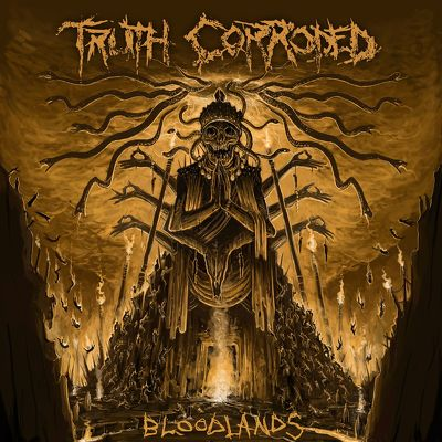 TRUTH CORRODED- Bloodlands