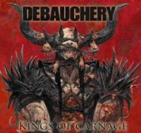 DEBAUCHERY - Kings of carnage 2CD