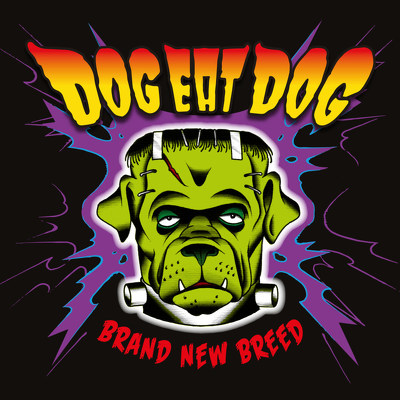DOG EAT DOG - Brandnew breed