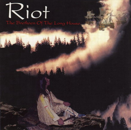 RIOT - The brethren of long house