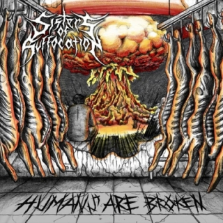 SISTERS OF SUFFOCATION - Humans are brok