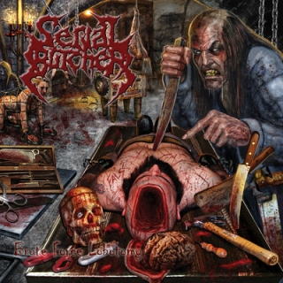 SERIAL BUTCHER- Bruce force lobotomy