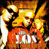 L.O.X.- Money,Power And Respect