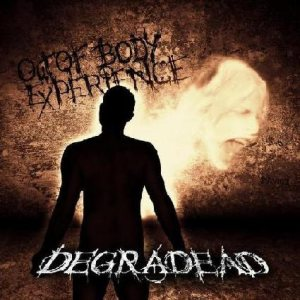 DEGRADEAD - Out of body experience
