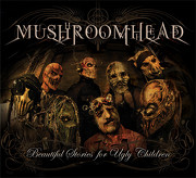 MUSHROOMHEAD - Beatiful stories for ugly children