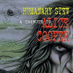 TRIBUTE TO ALICE COOPER - Humanary stew