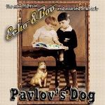 PAVLOVS DOG - Echo and boo