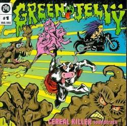 GREEN JELLY - Cereal killer