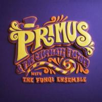 PRIMUS - Chocolate factory with the fungi ensemble