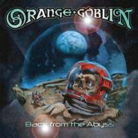 ORANGE GOBLIN - Back from the abyss
