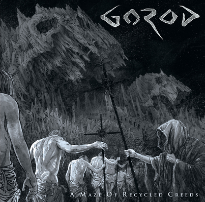 GOROD- A maze of recycled creeds