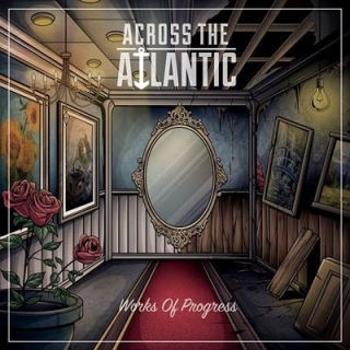 ACROSS THE ATLANTIC - Works of progress