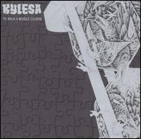 KYLESA - To Walk A Middle Course