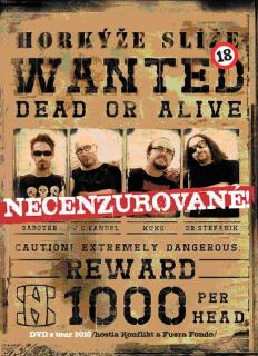 HORKÝŽE SLÍŽE - Wanted dead or alive DVD