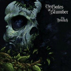 GATES OF SLUMBER - Wretch
