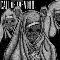 CALL OF THE VOID - Dragged down a dead and patch