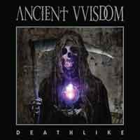 ANCIENT WISDOM - Deathlike
