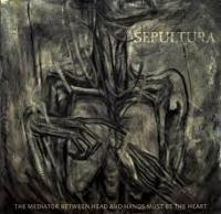 SEPULTURA - The mediator between the head and hands must be the heart DIGIPACK