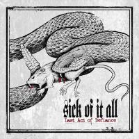 SICK OF IT ALL - Last acts of defiance