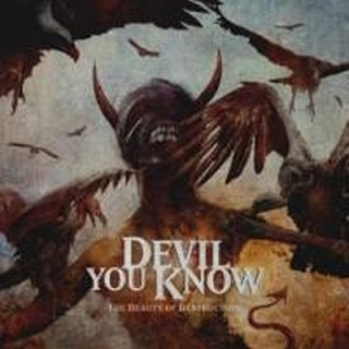DEVIL YOU KNOW - Beauty of destruction